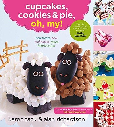 Cupcakes, Cookies & Pie, Oh, My! by Karen Tack (2012-01-31)