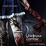 Libidinous Zombie: An Erotic Horror Collection | Jade A. Waters,Rose Caraway,Tamsin Flowers