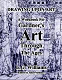 Drawing upon Art for Gardner's Art Through the Ages: A Concise Global History, 2nd, Kleiner, Fred S., 0495572365