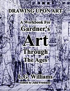 Drawing Upon Art for Gardner's Art Through the Ages: A Concise Global History, 2nd