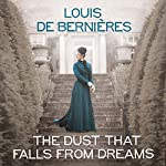 The Dust that Falls from Dreams | Louis de Bernières