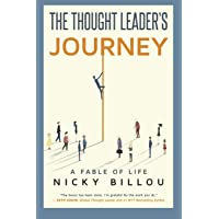 The Thought Leader's Journey: A Fable Of Life