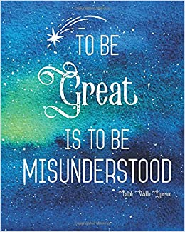 To Be Great Is To Be Misunderstood 8 X 10 Notebook With Quote Book