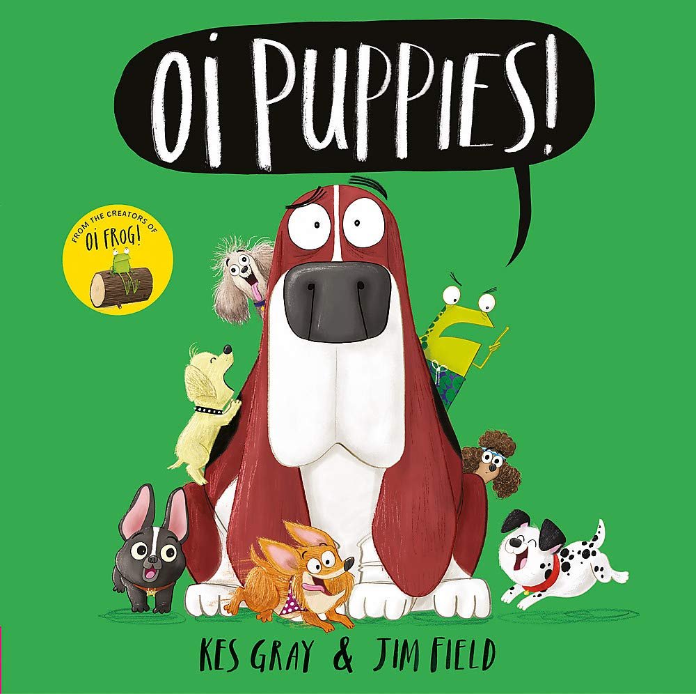 Oi Puppies! (Oi Frog and Friends): Amazon.co.uk: Gray, Kes, Jim Field: Books