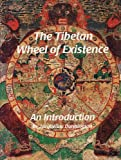 The Tibetan Wheel of Existence : An Introduction, Dunnington, Jacqueline, 0967011531