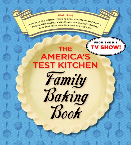 The America's Test Kitchen Family Baking Book