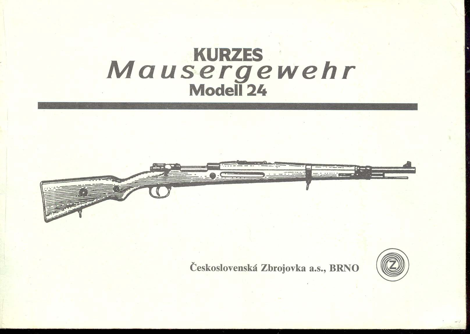Kurzes Mausergewehr Modell 24: BRNO: Amazon com: Books