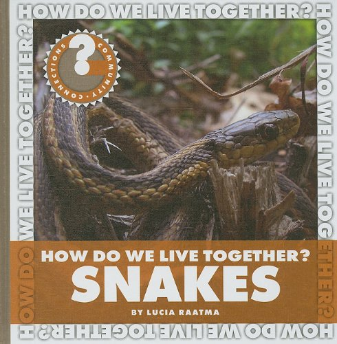 Download How Do We Live Together? Snakes (Community Connections: How Do We Live Together?) pdf epub