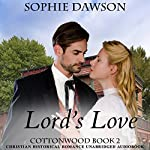Lord's Love: Cottonwood Series, Book 2 | Sophie Dawson