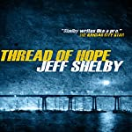 Thread of Hope: The Joe Tyler Series, Book 1 | Jeff Shelby