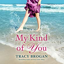 My Kind of You: Trillium Bay, Book 1 Audiobook by Tracy Brogan Narrated by Amy McFadden