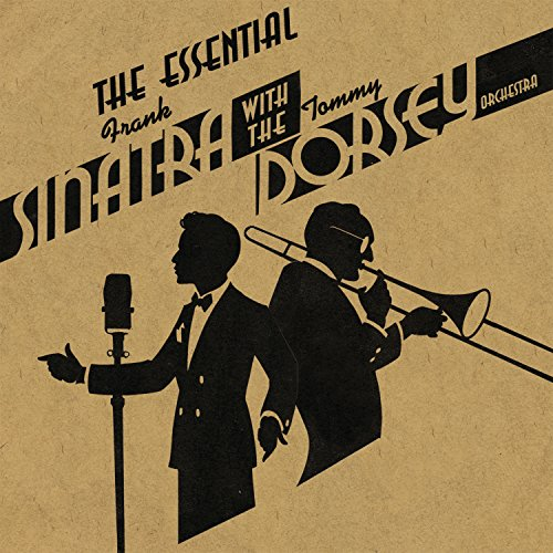The Essential Frank Sinatra with the Tommy Dorsey Orchestra (2CD) by Bluebird/Legacy