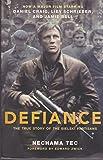 By Nechama Tec: Defiance: The Bielski Partisans
