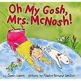 Oh My Gosh, Mrs. McNosh