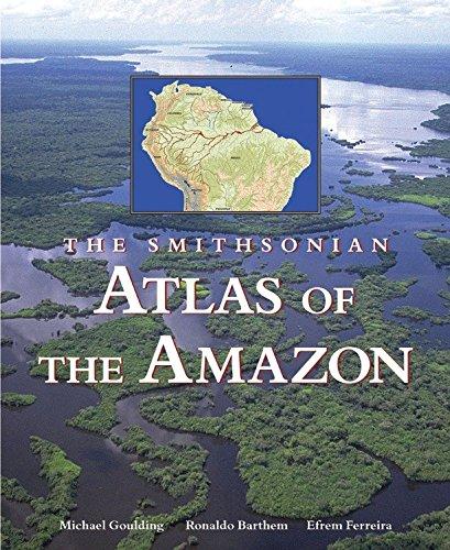 Smithsonian Atlas of the Amazon by Brand: Smithsonian Books
