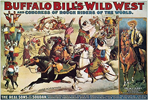 Buffalo Bill Poster 1899 NThe Real Sons Of The Soudan Buffalo BillS Wild West Show Lithograph Poster Poster Print by (18 x 24)
