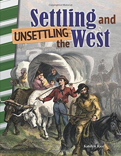 Settling and Unsettling the West (Primary Source Readers)