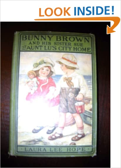 Bunny Brown and His Sister Sue At Aunt Lu's City Home (The Bunny Brown Series)