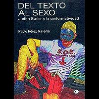 Del texto al sexo. Judith Butler y la performatividad