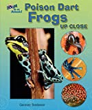 Poison Dart Frogs up Close, Carmen Bredeson, 159845420X