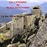 Les Cathares | Michel Datcharry