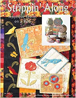 Strippin' Along: Applique Quilts on a Roll by Linda Rocamontes (2007-01-01)
