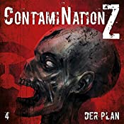 Der Plan (ContamiNation Z 4) | Dane Rahlmeyer