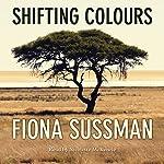 Shifting Colours | Fiona Sussman