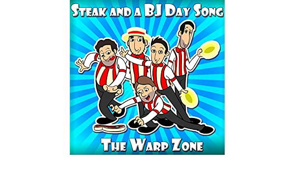 Steak and a BJ Day Song [Explicit] by The Warp Zone on Amazon Music - Amazon.com