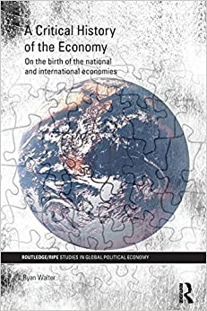 Book A Critical History of the Economy by Ryan Walter (2014-07-04)
