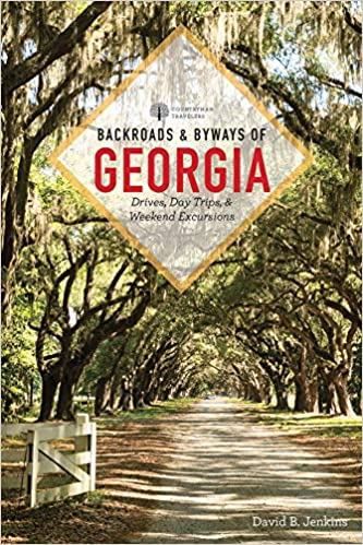 backroads byways of georgia first edition backroads byways