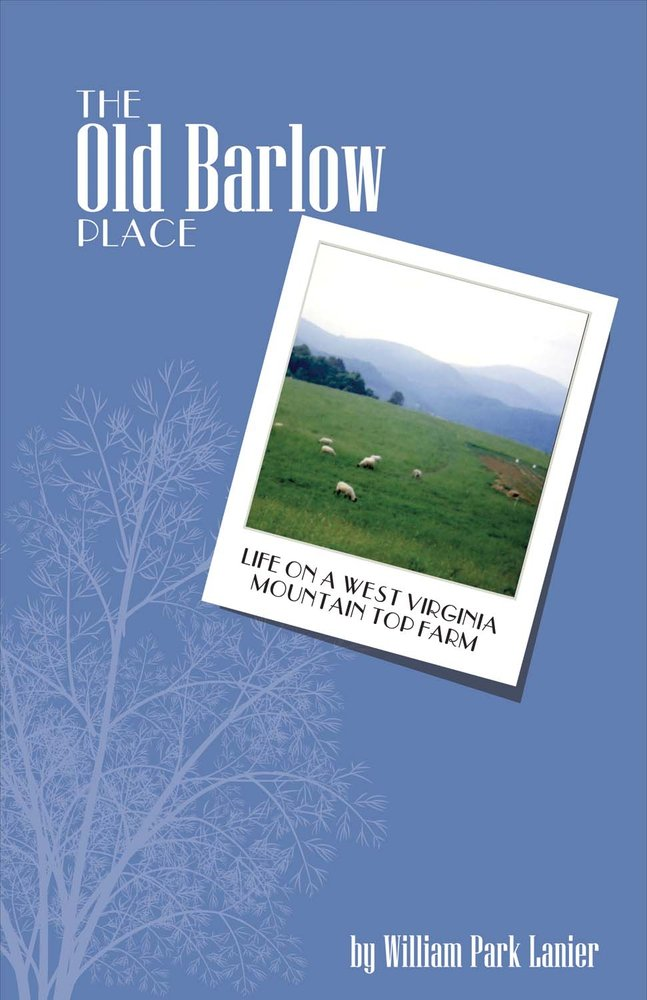Download The Old Barlow Place: Life On a West Virginia Mountain Top Farm pdf