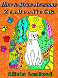 How to Draw Awesome ZenDoodle Cats: How to Practice Doodle Art