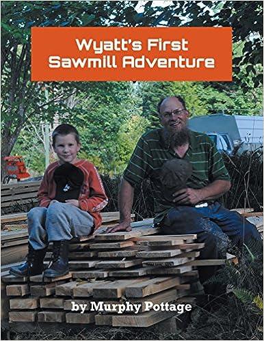 Wyatt's First Sawmill Adventure