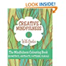 Creative Mindfulness 2: The Mindfulness Colouring Book, Geometrics, Abstracts, Patterns, Florals