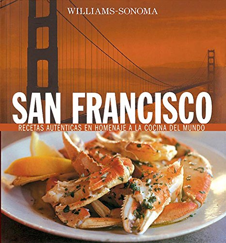 Williams-Sonoma: San Francisco: Spanish-Language Edition (Coleccion Williams-Sonoma) (Spanish Edition) by Degustis