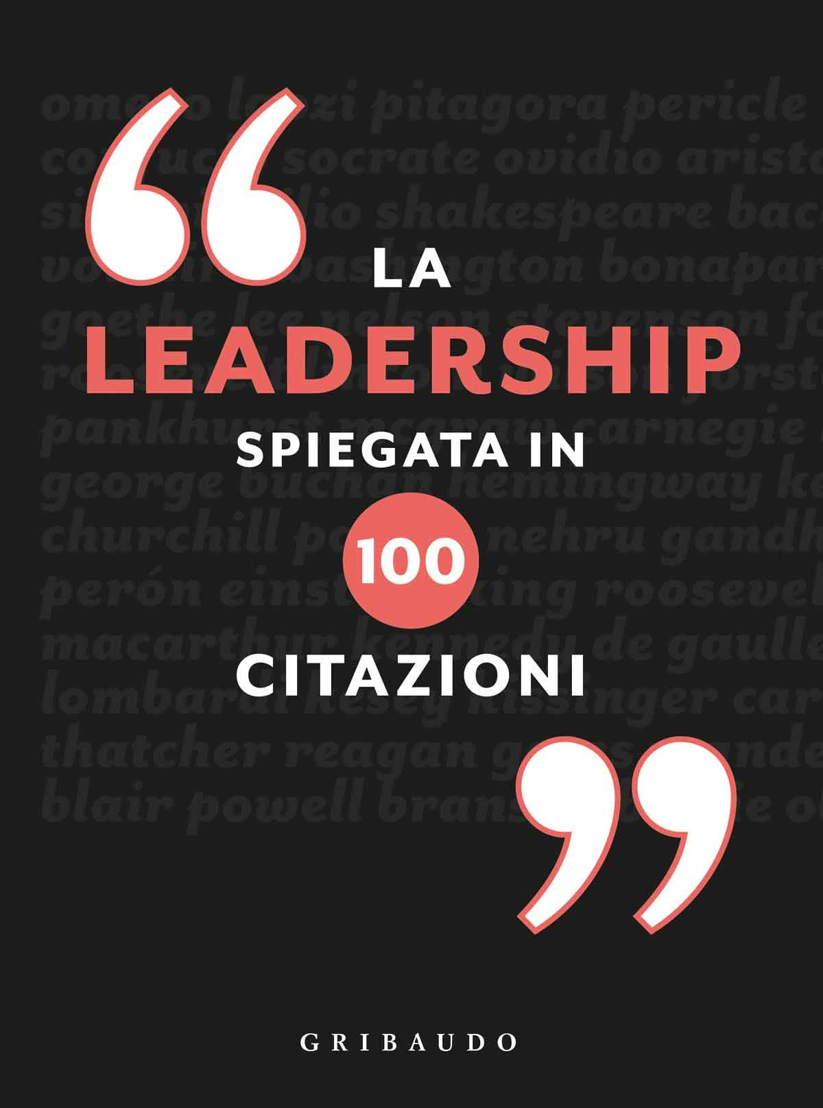 Amazon Fr La Leadership Spiegata In 100 Citazioni