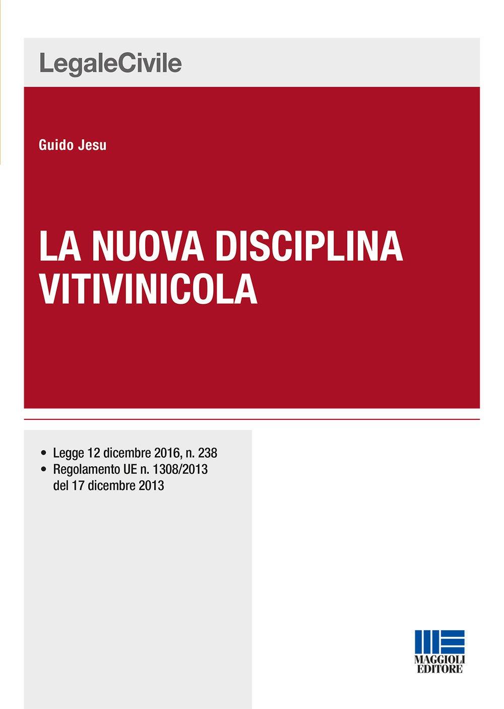 La nuova disciplina vitivinicola Copertina flessibile – 15 set 2017 Guido Jesu Maggioli Editore 8891625469 Italia