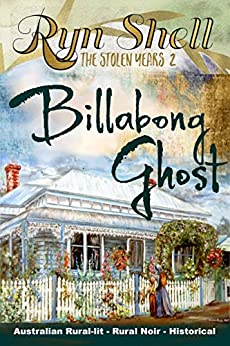 Billabong Ghost (The Stolen Years) by [Ryn Shell]