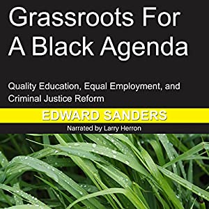 Grassroots for a Black Agenda Audiobook