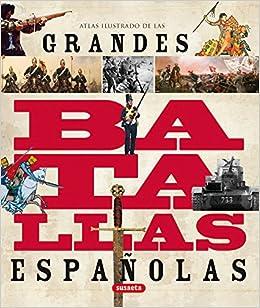 Grandes Batallas Españolas (Atlas Ilustrado): Amazon.es: Vázquez ...