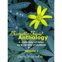 BestsellerBound Short Story Anthology Volume 1 (Bestsellerbound Short Story Anthologies)