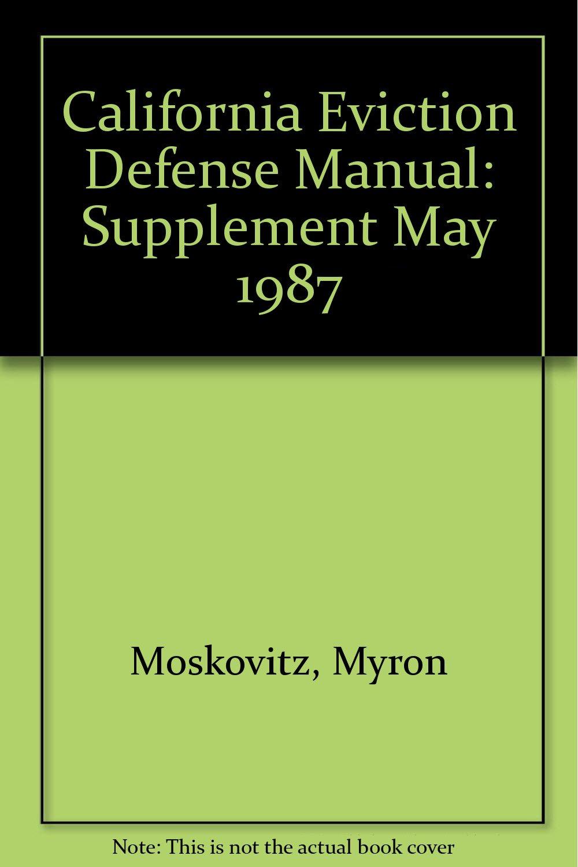 California Eviction Defense Manual: Supplement May 1987: Amazon.co.uk: Myron  Moskovitz: Books