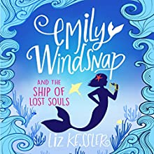 Emily Windsnap and the Ship of Lost Souls Audiobook by Liz Kessler Narrated by Amy Entiknap