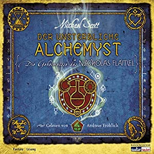 Der unsterbliche Alchemyst (Die Geheimnisse des Nicholas Flamel 1) Hörbuch