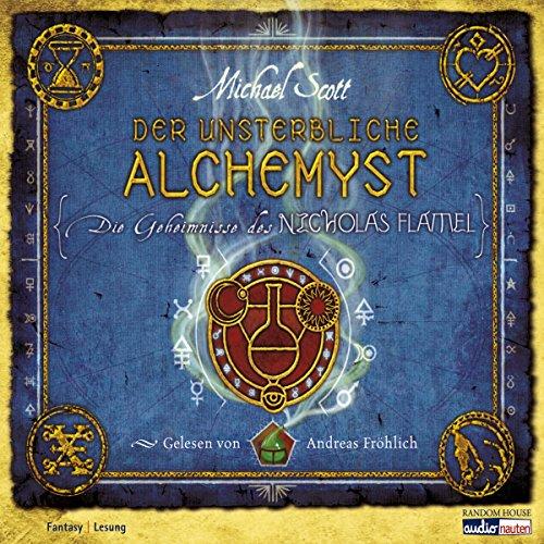 Der unsterbliche Alchemyst (Die Geheimnisse des Nicholas Flamel 1)