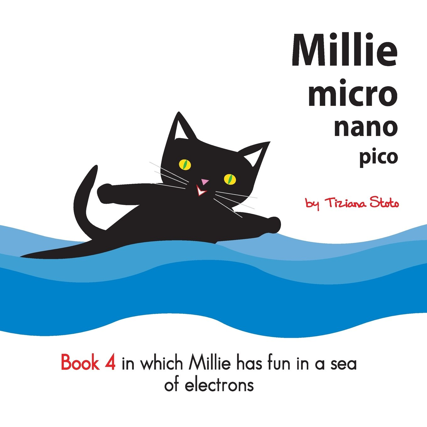 Read Online Millie Micro Nano Pico Book 4 In Which Millie Has Fun In a Sea Of Electrons pdf