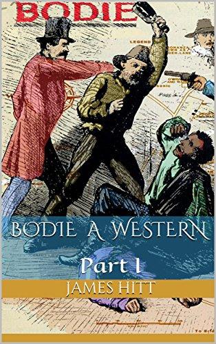 Bodie A Western: Part I (Western Part)