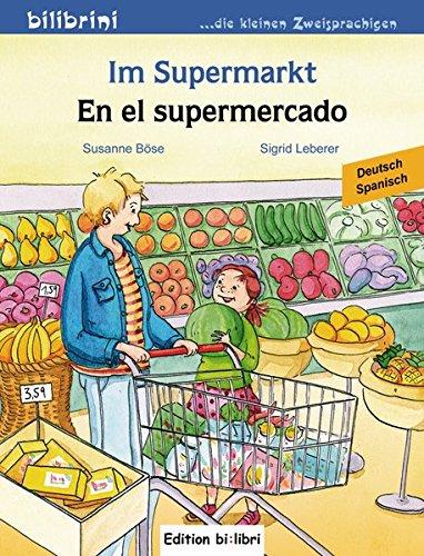 Im Supermarkt: Kinderbuch Deutsch-Spanisch