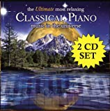 The Ultimate Most Relaxing Classical Piano Music In The Universe [2 CD]